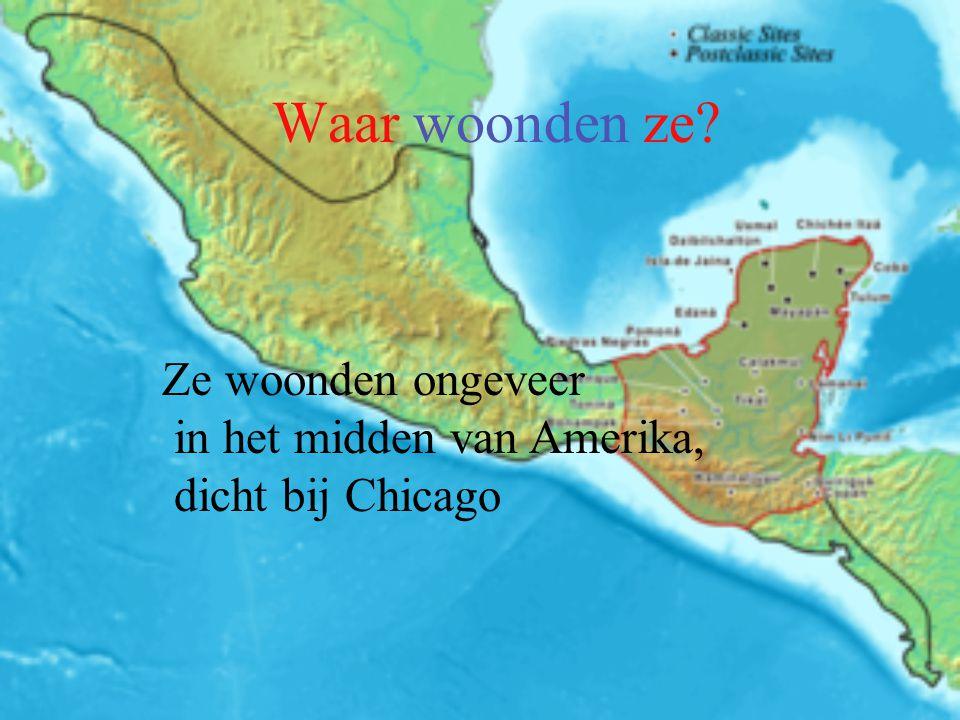 Waar woonden ze Ze woonden ongeveer in het midden van Amerika,