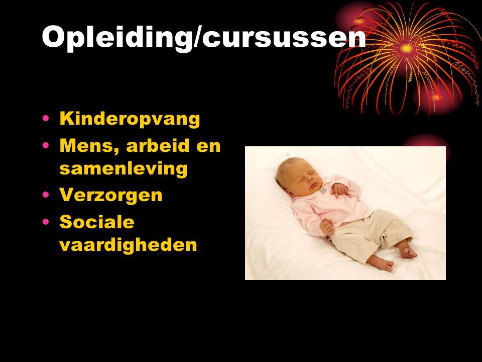 Opleiding/cursussen Kinderopvang Mens, arbeid en samenleving Verzorgen