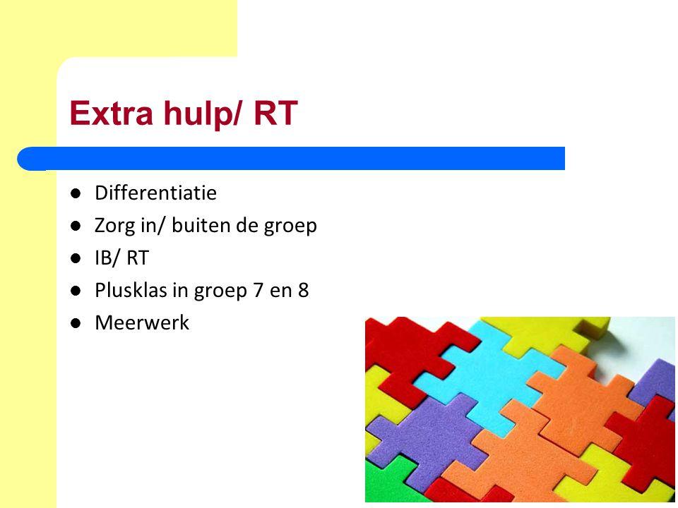 Extra hulp/ RT Differentiatie Zorg in/ buiten de groep IB/ RT