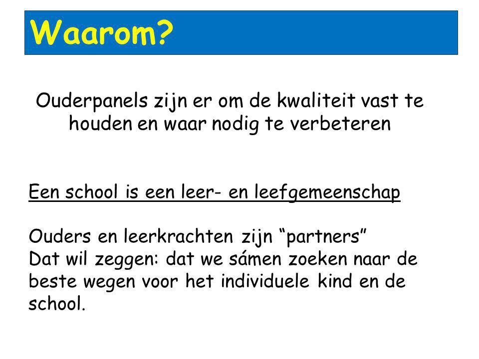 Waarom Ouderpanels zijn er om de kwaliteit vast te houden en waar nodig te verbeteren. Een school is een leer- en leefgemeenschap.