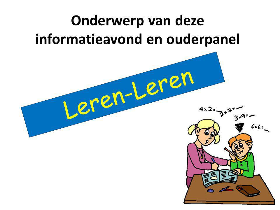 Onderwerp van deze informatieavond en ouderpanel