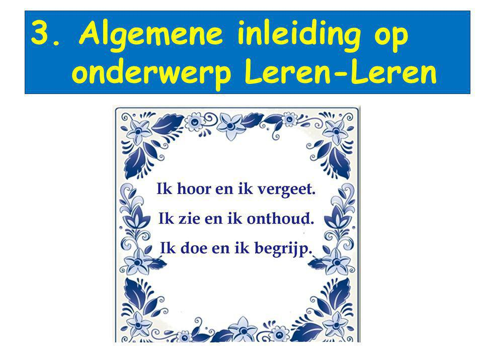 3. Algemene inleiding op onderwerp Leren-Leren
