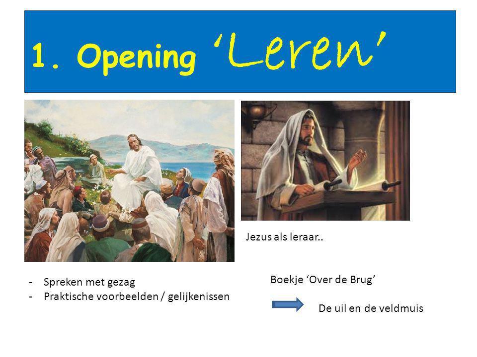 1. Opening 'Leren' Jezus als leraar.. Boekje 'Over de Brug'