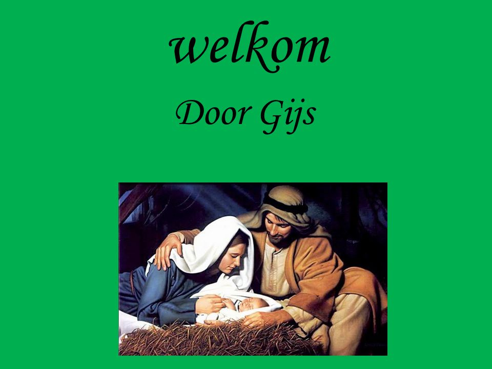 welkom Door Gijs