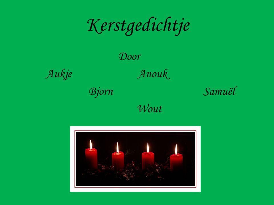 Kerstgedichtje Door Aukje Anouk Bjorn Samuël Wout