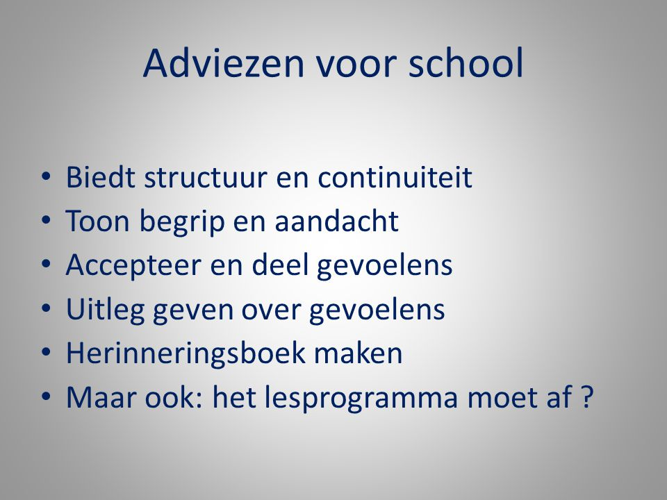 Adviezen voor school Biedt structuur en continuiteit