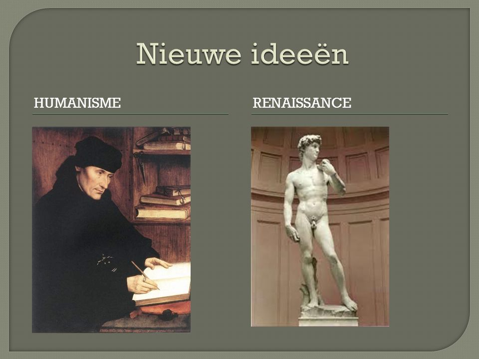 Nieuwe ideeën Humanisme Renaissance