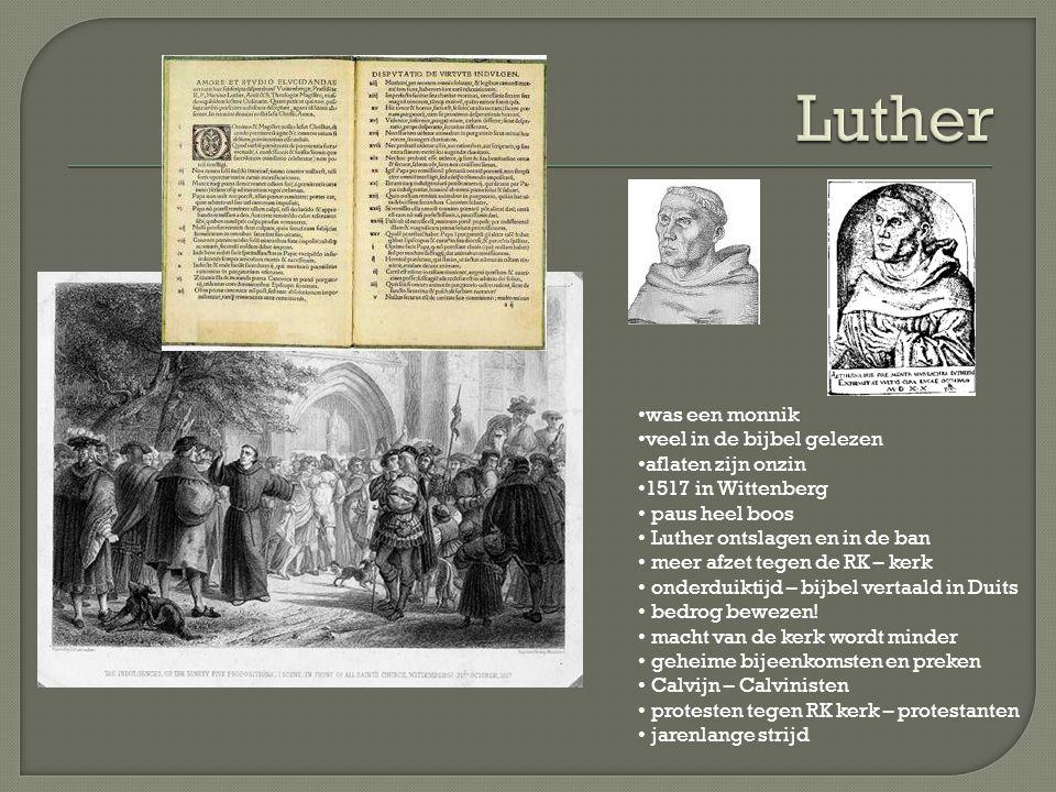 Luther was een monnik veel in de bijbel gelezen aflaten zijn onzin