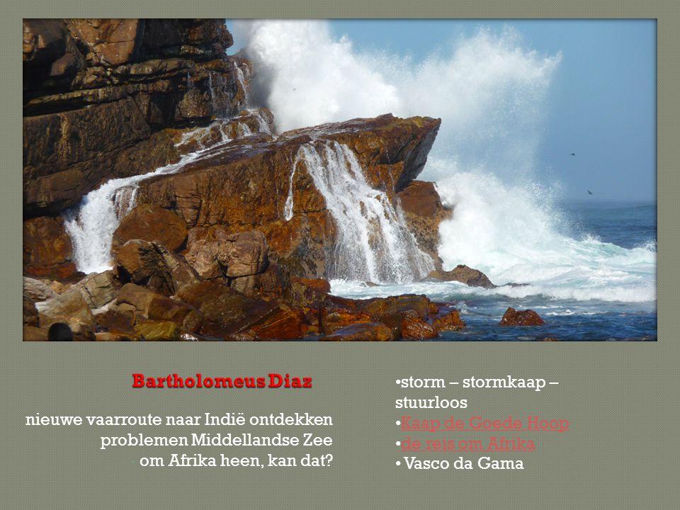 Bartholomeus Diaz storm – stormkaap – stuurloos Kaap de Goede Hoop