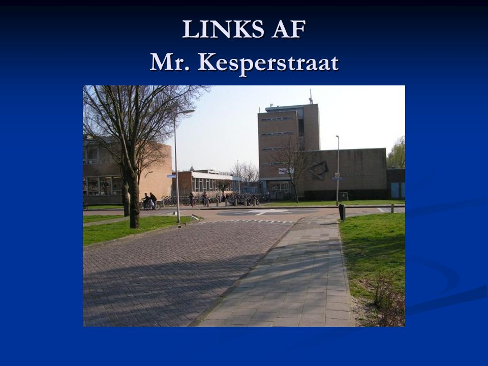 LINKS AF Mr. Kesperstraat