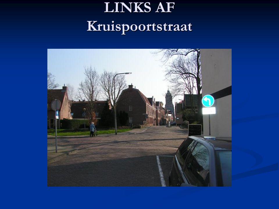 LINKS AF Kruispoortstraat