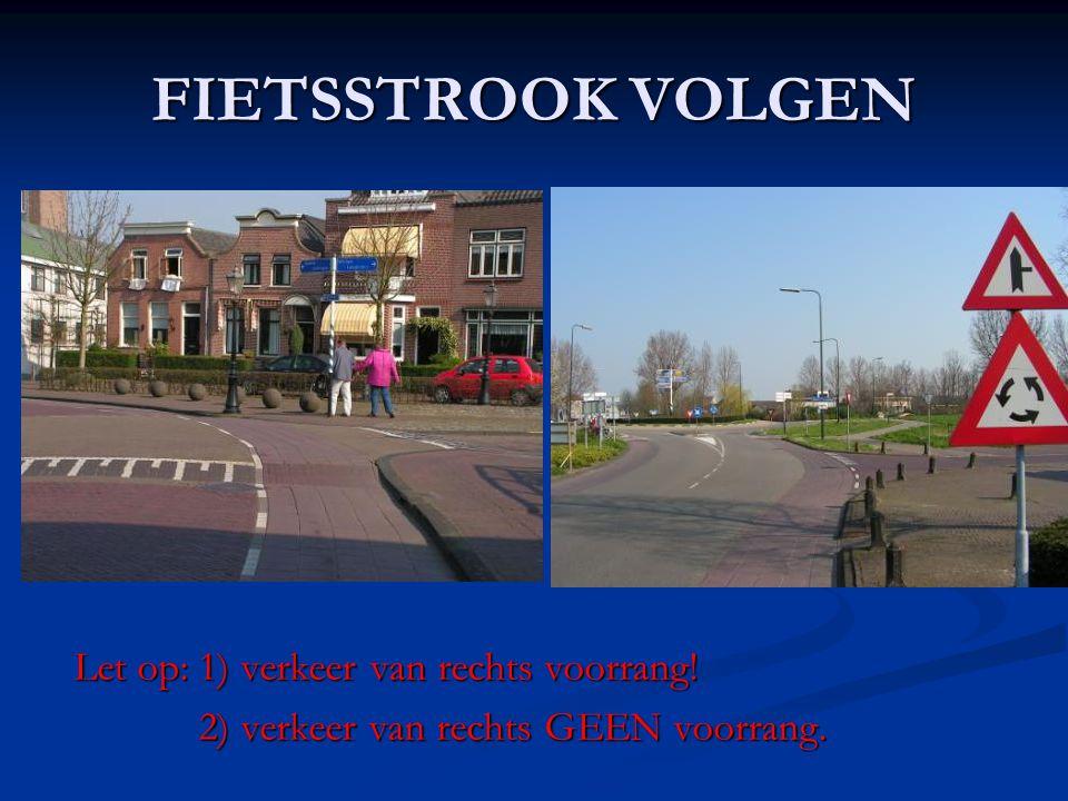 FIETSSTROOK VOLGEN Let op: 1) verkeer van rechts voorrang!