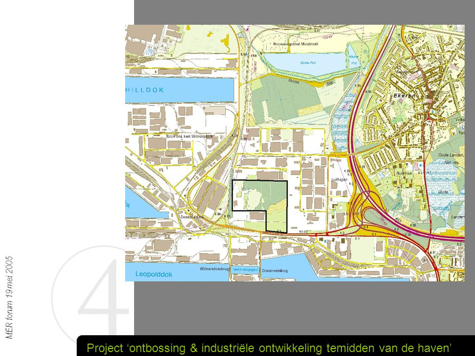 4 MER forum 19 mei 2005 Project 'ontbossing & industriële ontwikkeling temidden van de haven'