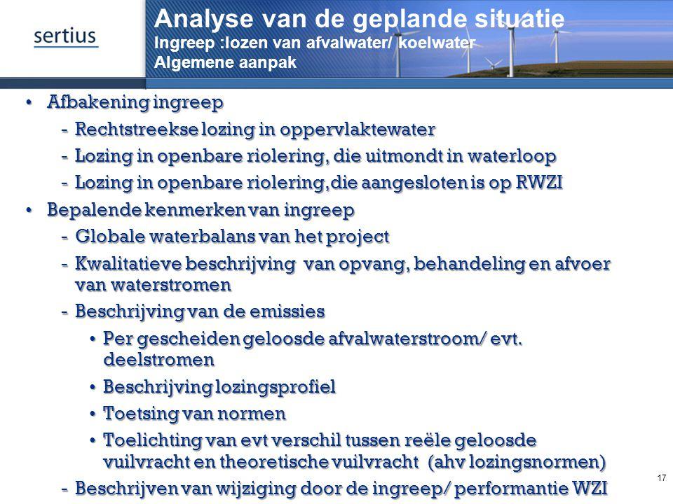 Analyse van de geplande situatie Ingreep :lozen van afvalwater/ koelwater Algemene aanpak