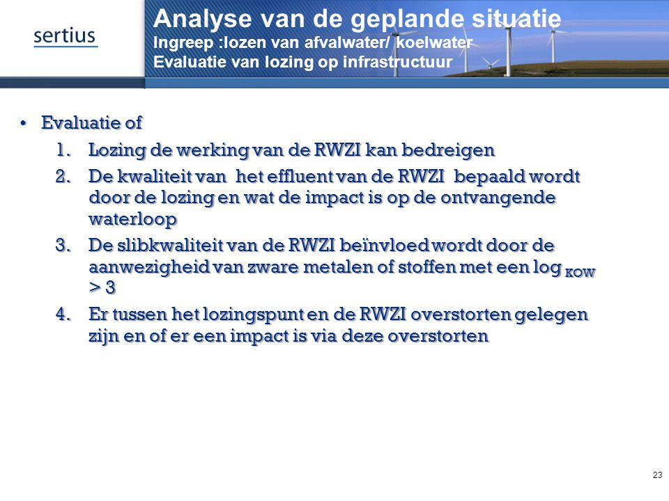 Analyse van de geplande situatie Ingreep :lozen van afvalwater/ koelwater Evaluatie van lozing op infrastructuur