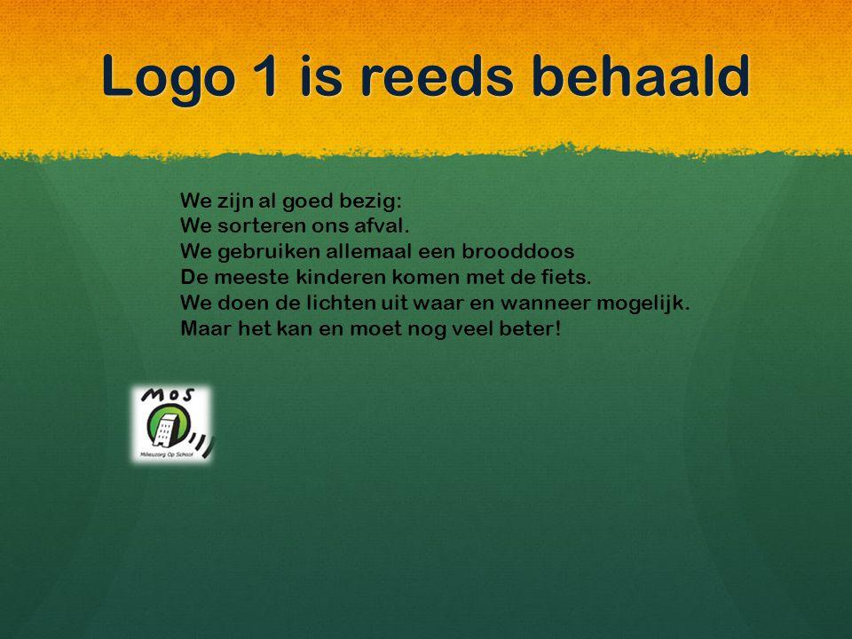 Logo 1 is reeds behaald We zijn al goed bezig: We sorteren ons afval.