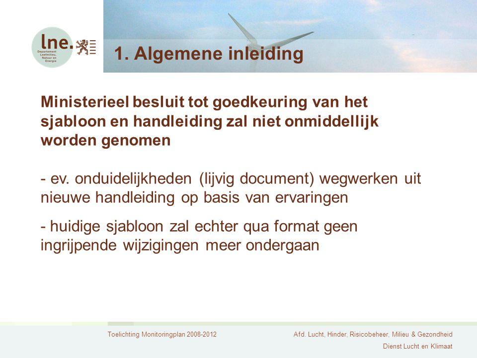 1. Algemene inleiding Ministerieel besluit tot goedkeuring van het sjabloon en handleiding zal niet onmiddellijk worden genomen.