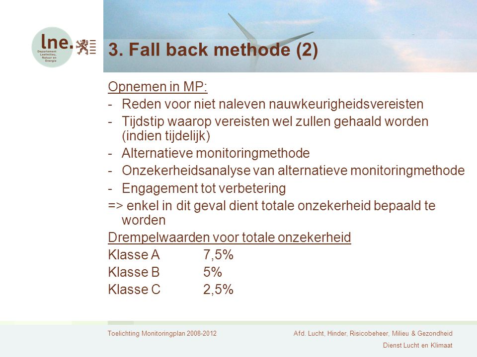 3. Fall back methode (2) Opnemen in MP: