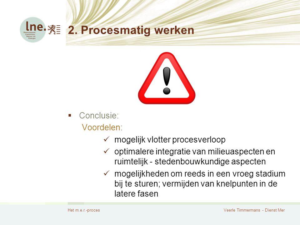 2. Procesmatig werken Conclusie: Voordelen: