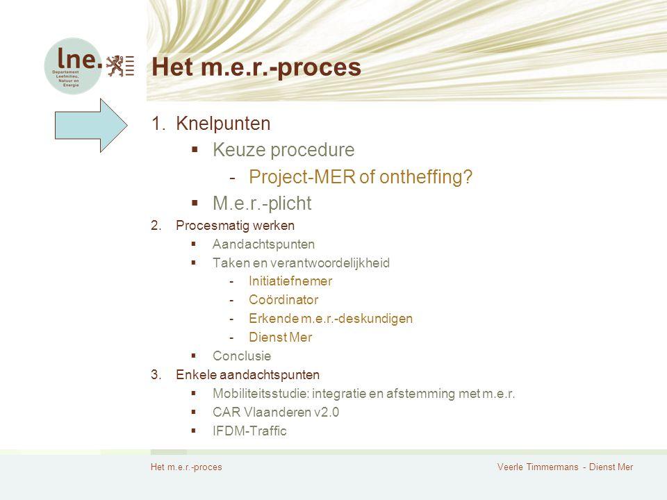Het m.e.r.-proces Knelpunten Keuze procedure