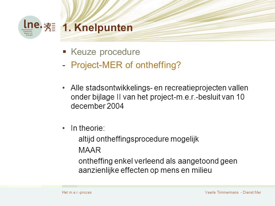 1. Knelpunten Keuze procedure Project-MER of ontheffing