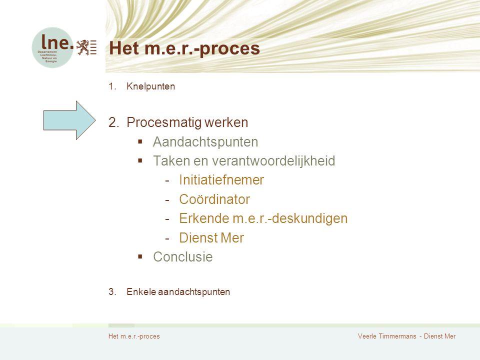 Het m.e.r.-proces Procesmatig werken Aandachtspunten