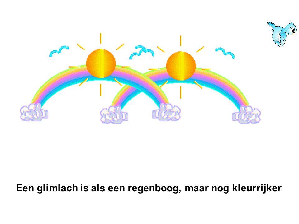 Een glimlach is als een regenboog, maar nog kleurrijker