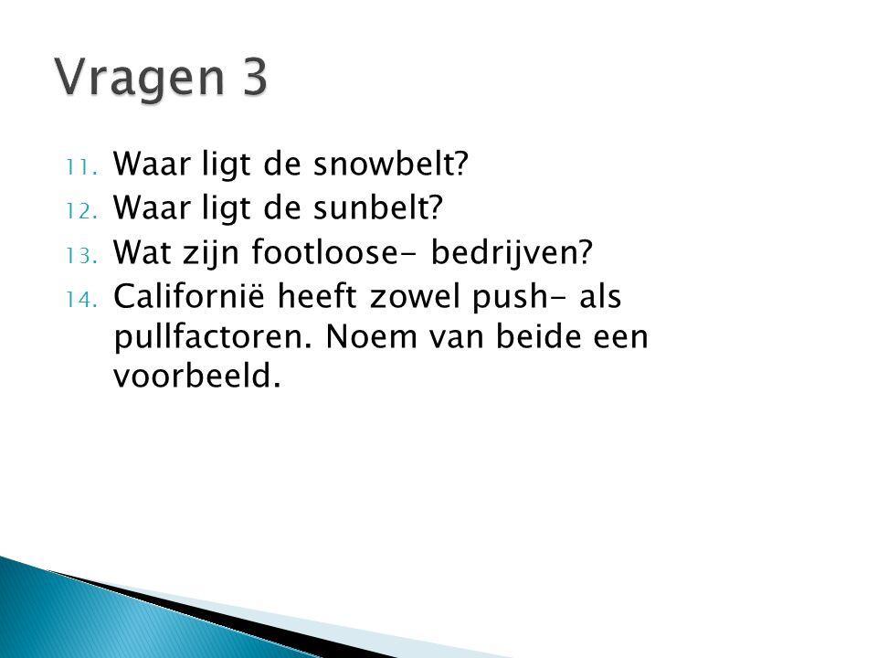 Vragen 3 Waar ligt de snowbelt Waar ligt de sunbelt