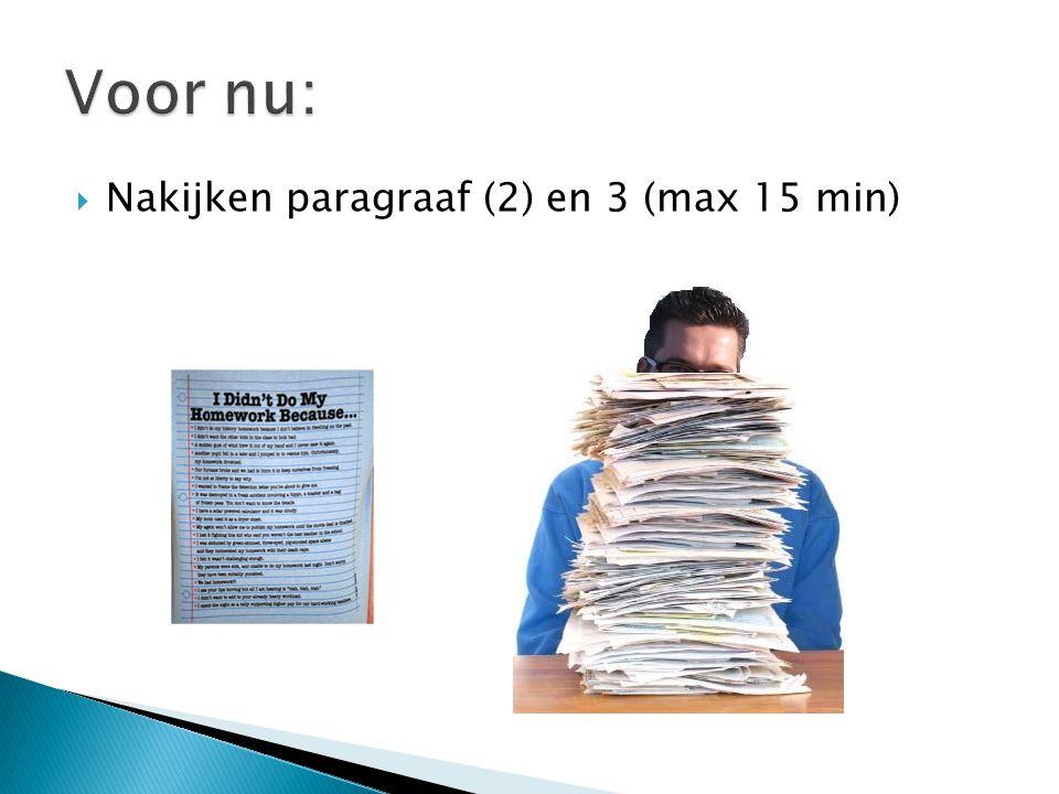 Voor nu: Nakijken paragraaf (2) en 3 (max 15 min)