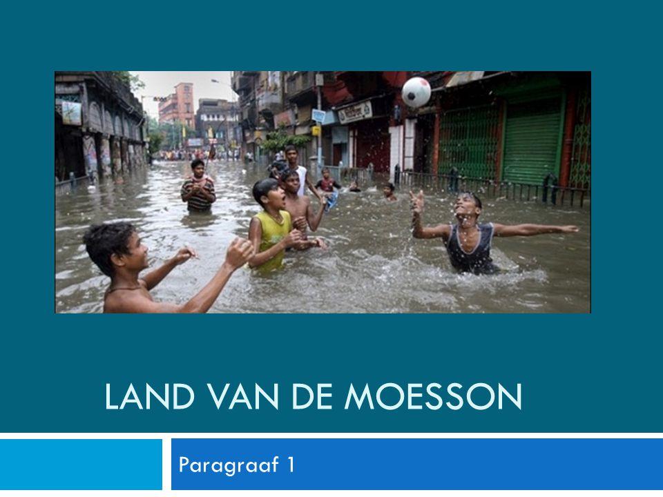 Land van de moesson Paragraaf 1