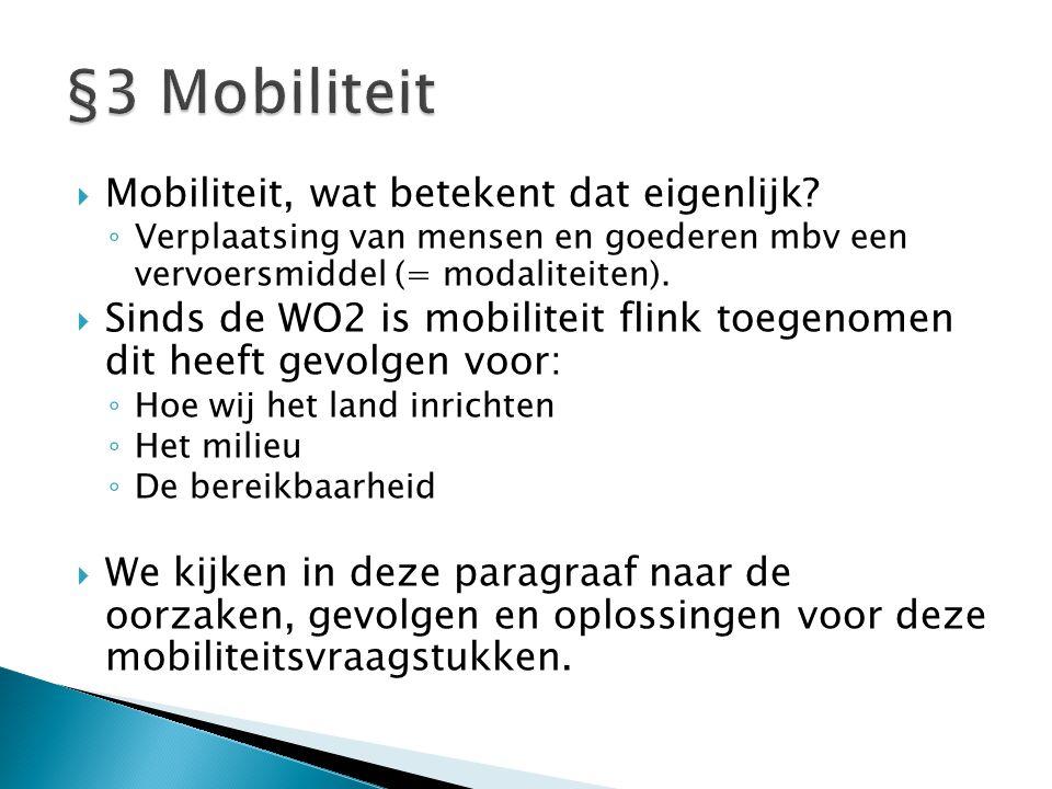 §3 Mobiliteit Mobiliteit, wat betekent dat eigenlijk