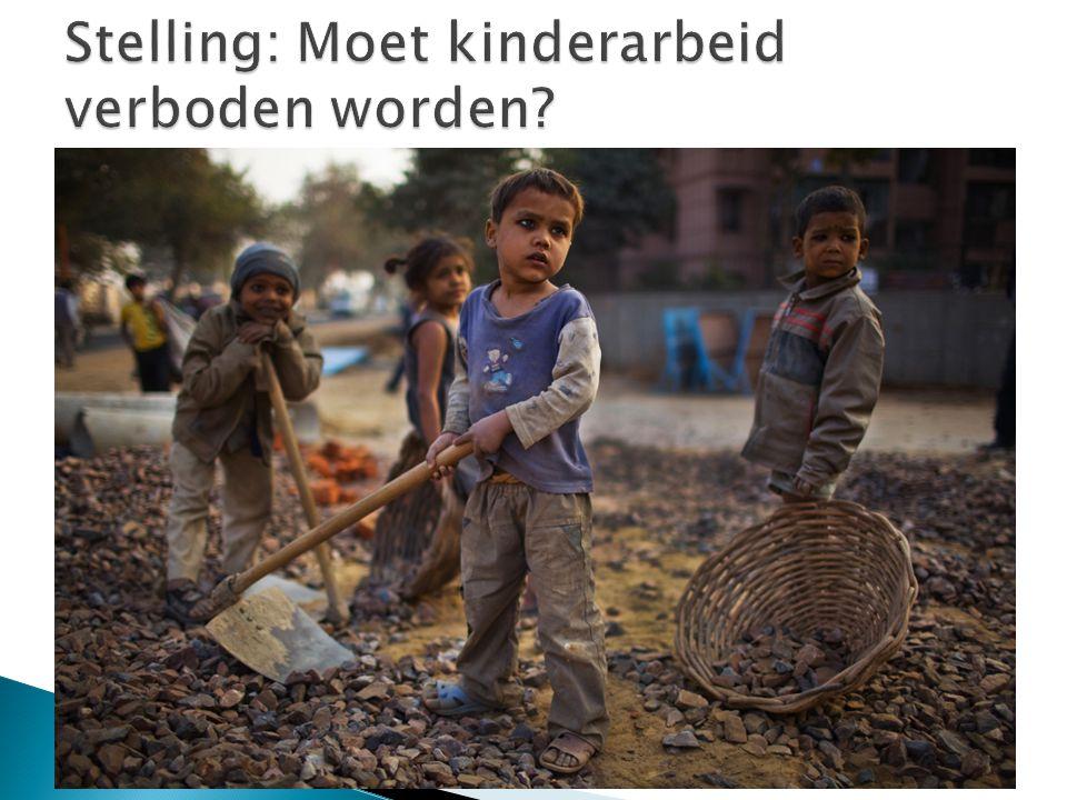 Stelling: Moet kinderarbeid verboden worden