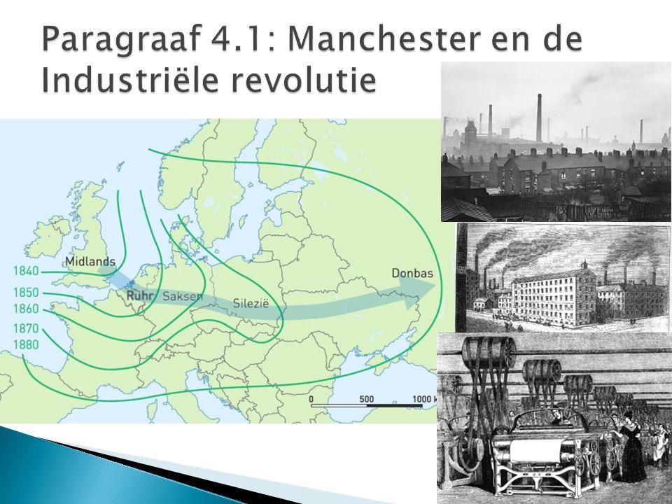 Paragraaf 4.1: Manchester en de Industriële revolutie