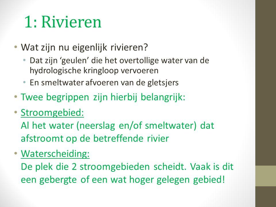 1: Rivieren Wat zijn nu eigenlijk rivieren