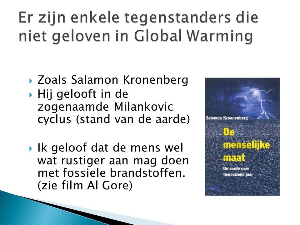 Er zijn enkele tegenstanders die niet geloven in Global Warming