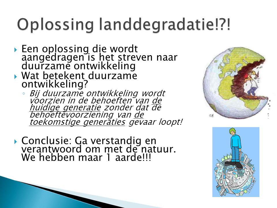 Oplossing landdegradatie! !