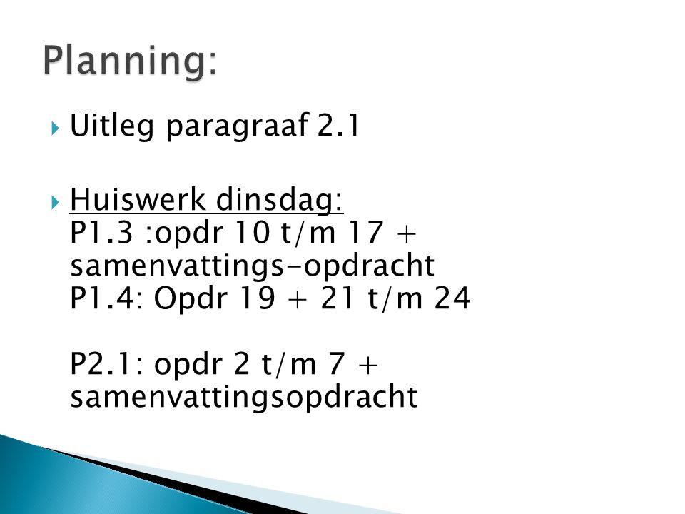 Planning: Uitleg paragraaf 2.1
