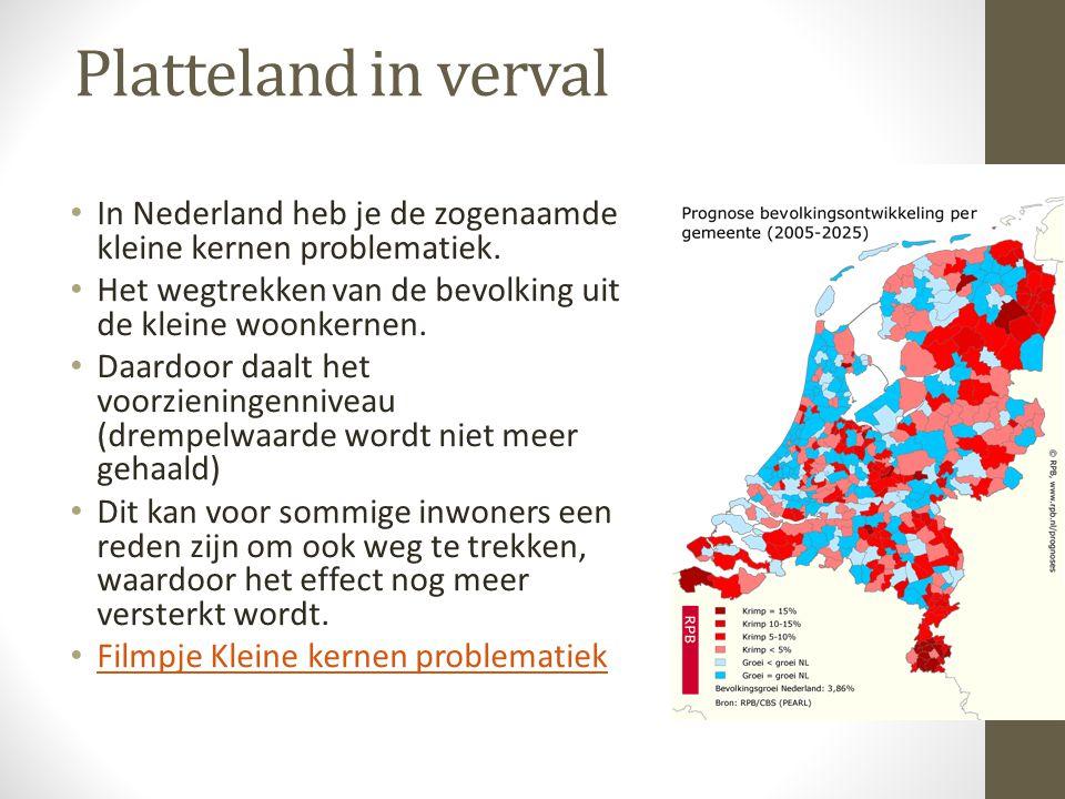 Platteland in verval In Nederland heb je de zogenaamde kleine kernen problematiek. Het wegtrekken van de bevolking uit de kleine woonkernen.