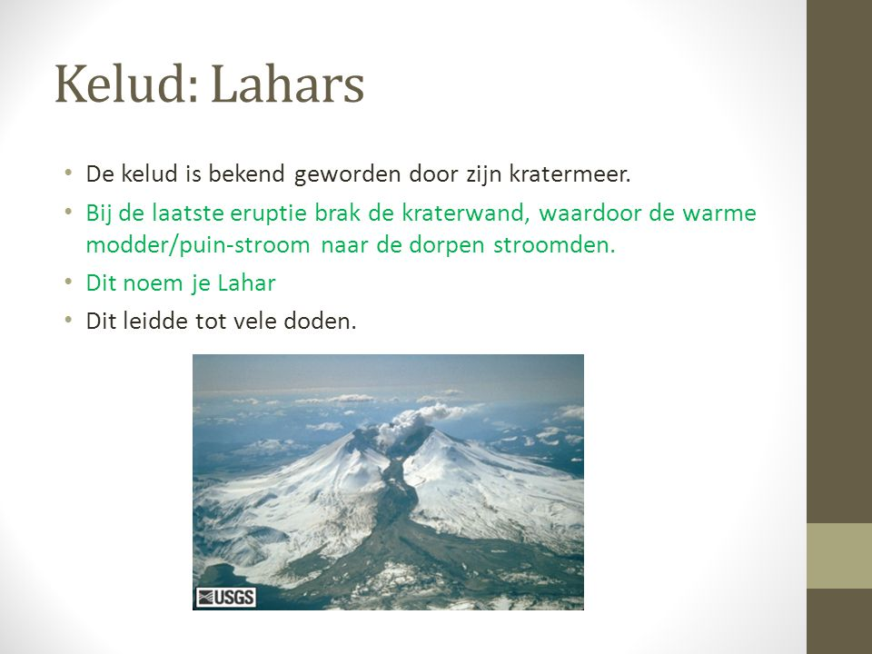 Kelud: Lahars De kelud is bekend geworden door zijn kratermeer.