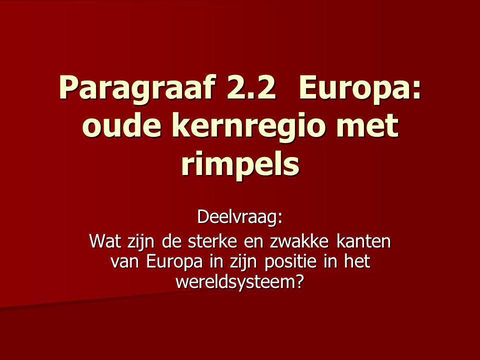 Paragraaf 2.2 Europa: oude kernregio met rimpels