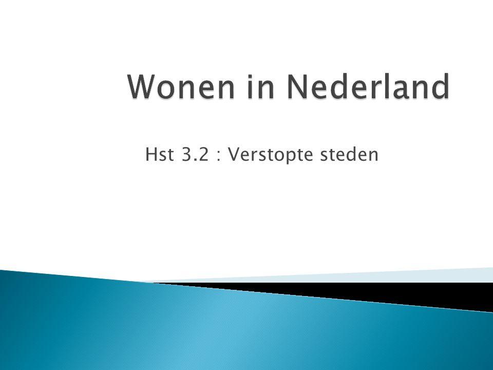 Wonen in Nederland Hst 3.2 : Verstopte steden