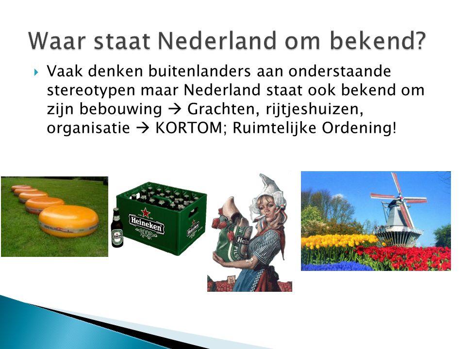 Waar staat Nederland om bekend