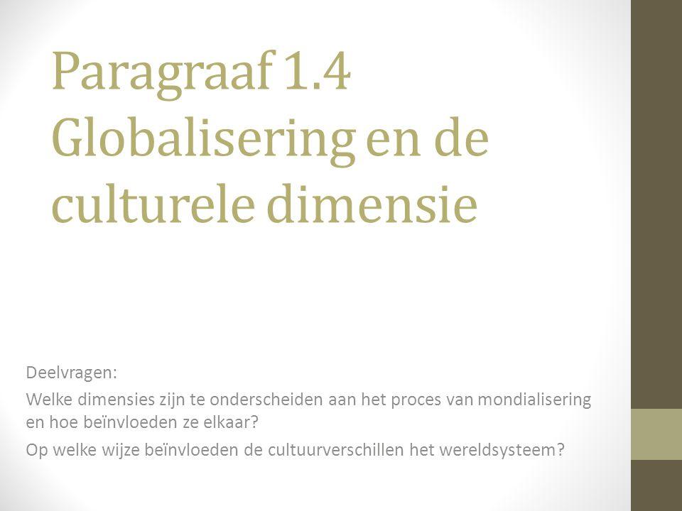 Paragraaf 1.4 Globalisering en de culturele dimensie