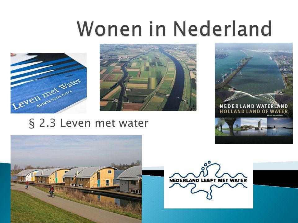 Wonen in Nederland § 2.3 Leven met water