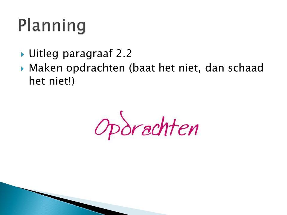Planning Uitleg paragraaf 2.2