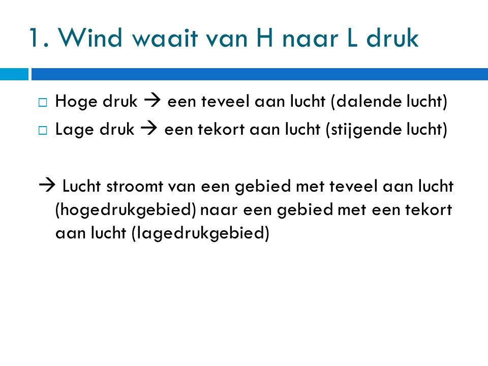 1. Wind waait van H naar L druk