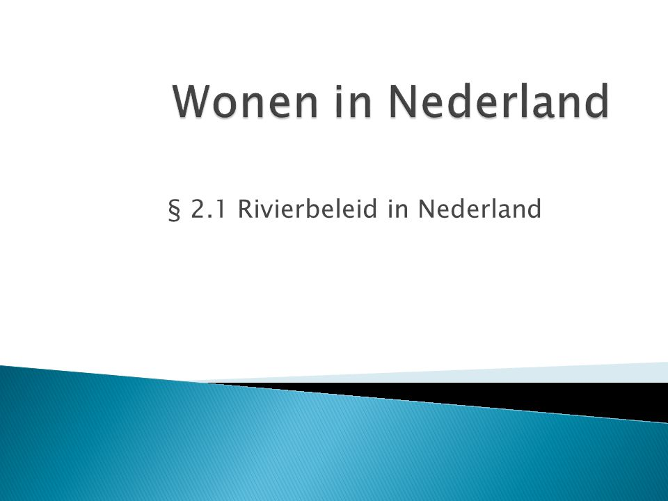 § 2.1 Rivierbeleid in Nederland