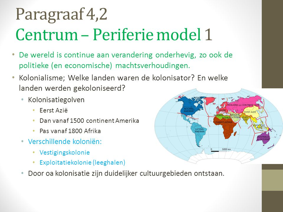 Paragraaf 4,2 Centrum – Periferie model 1