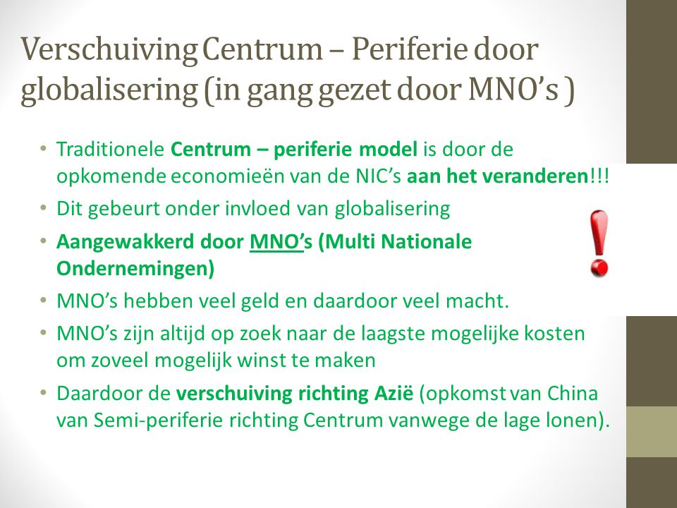 Verschuiving Centrum – Periferie door globalisering (in gang gezet door MNO's )