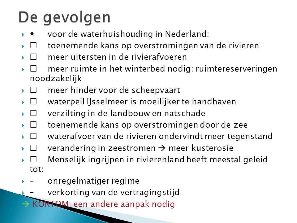 De gevolgen  voor de waterhuishouding in Nederland: